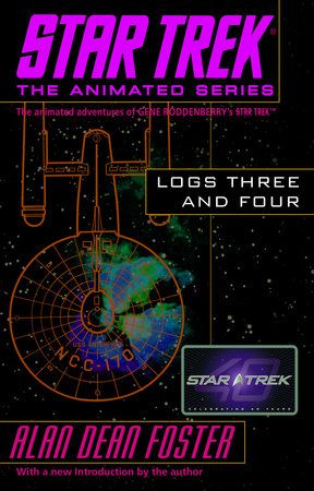 Star Trek: Logs Three and Four by Alan Dean Foster