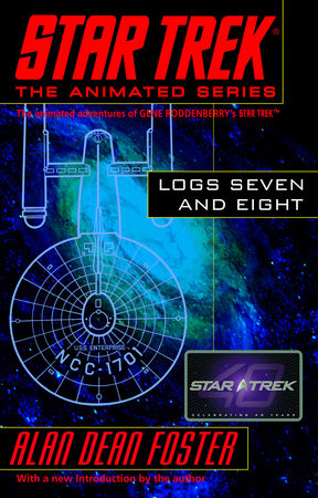 Star Trek: Logs Seven and Eight by Alan Dean Foster