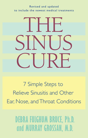 The Sinus Cure by Debra Fulghum Bruce and Murray Grossan