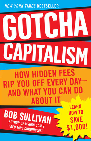 Gotcha Capitalism by Bob Sullivan