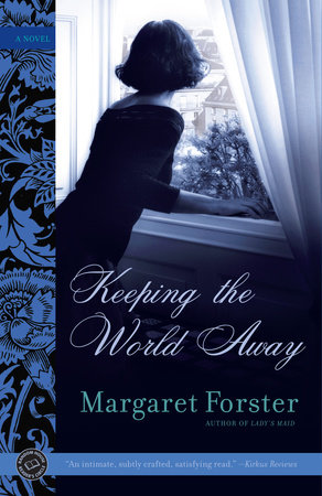 Keeping the World Away by Margaret Forster