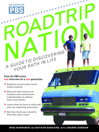Roadtrip Nation by Nathan Gebhard, Mike Marriner and Joanne Gordon