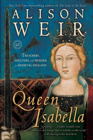 Queen Isabella by Alison Weir