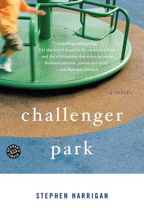 Challenger Park by Stephen Harrigan