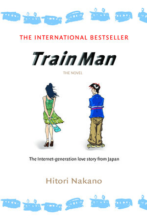 Train Man: The Novel by Hitori Nakano