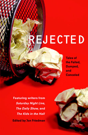 Rejected by Jon Friedman