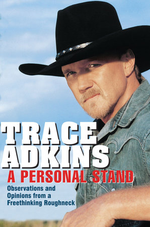 A Personal Stand by Trace Adkins