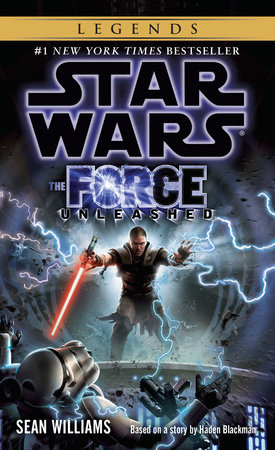 The Force Unleashed: Star Wars Legends by Sean Williams