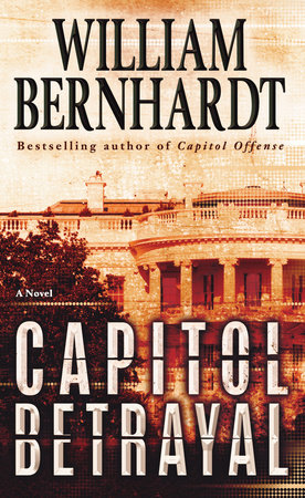 Capitol Betrayal by William Bernhardt