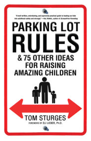 Parking Lot Rules & 75 Other Ideas for Raising Amazing Children