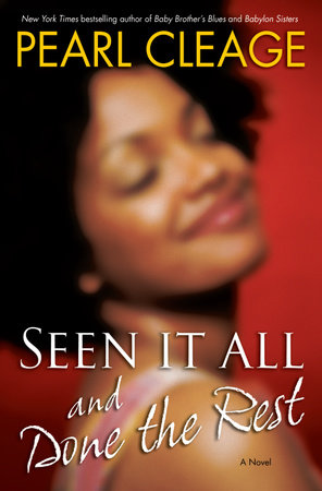 Seen It All and Done the Rest by Pearl Cleage