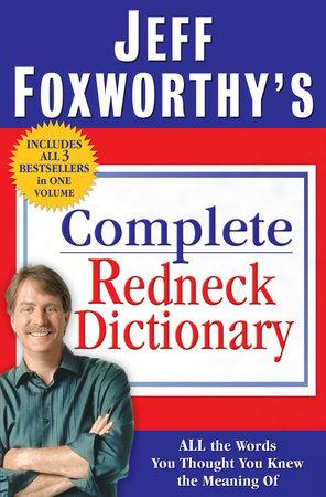 Jeff Foxworthy's Complete Redneck Dictionary by Jeff Foxworthy