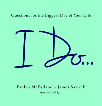 I Do... by Evelyn McFarlane and James Saywell