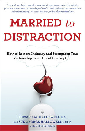 Married to Distraction by Edward M. Hallowell, M.D., Sue Hallowell and Melissa Orlov