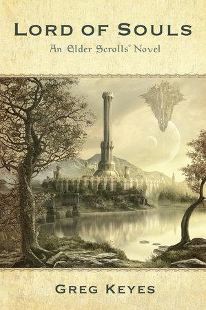 Lord of Souls: An Elder Scrolls Novel by Greg Keyes