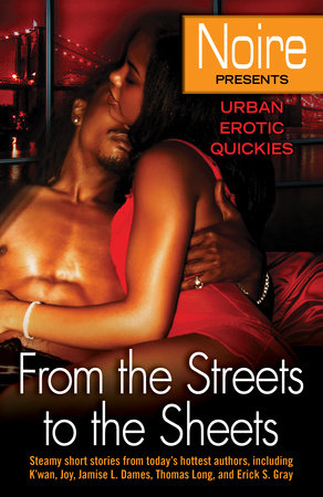 From the Streets to the Sheets by Noire