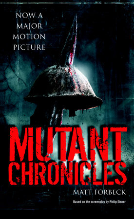 Mutant Chronicles by Matt Forbeck