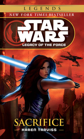 Sacrifice: Star Wars Legends (Legacy of the Force) by Karen Traviss