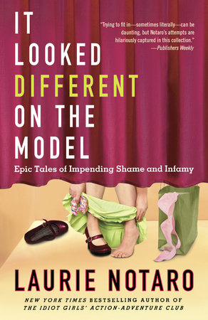 It Looked Different on the Model by Laurie Notaro