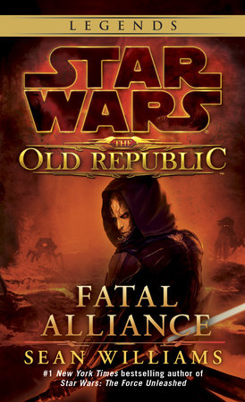 Fatal Alliance: Star Wars (The Old Republic) by Sean Williams