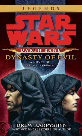 Dynasty of Evil: Star Wars (Darth Bane) by Drew Karpyshyn