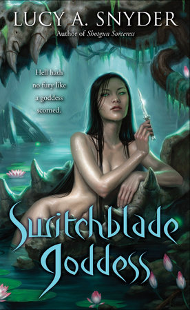 Switchblade Goddess by Lucy A. Snyder