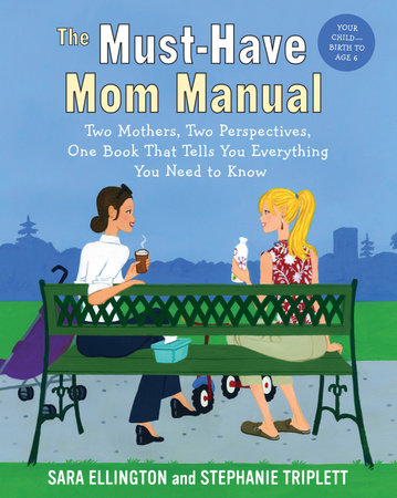 The Must-Have Mom Manual by Sara Ellington and Stephanie Triplett