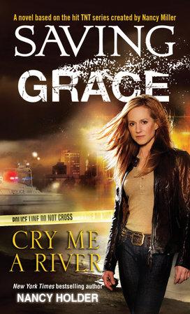 Saving Grace: Cry Me a River by Nancy Holder
