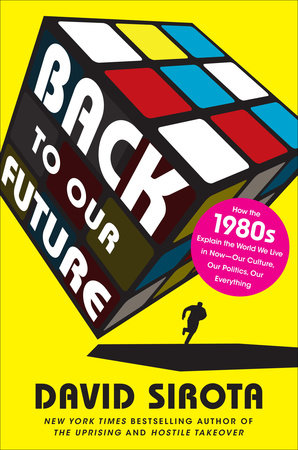 Back to Our Future by David Sirota