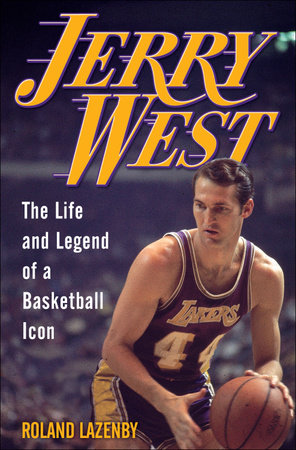 Jerry West by Roland Lazenby