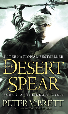 The Desert Spear: Book Two of The Demon Cycle by Peter V. Brett