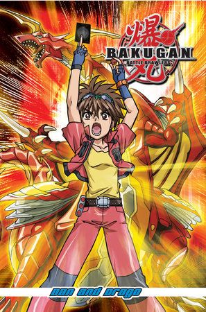 Bakugan Battle Brawlers: Dan and Drago by Cartoon Network