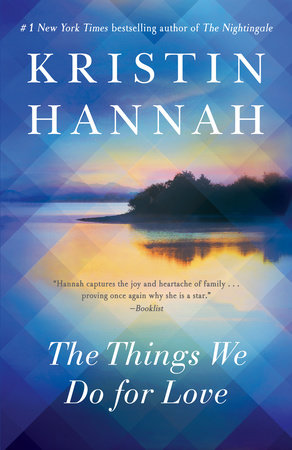The Things We Do for Love by Kristin Hannah