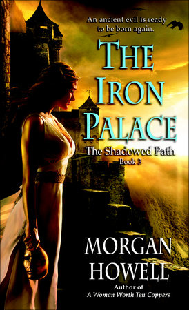 The Iron Palace by Morgan Howell