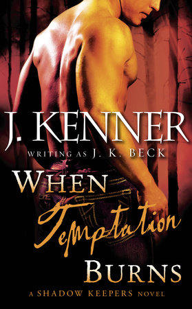 When Temptation Burns by J.K. Beck