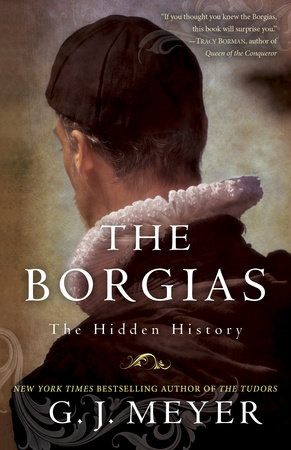 The Borgias by G.J. Meyer