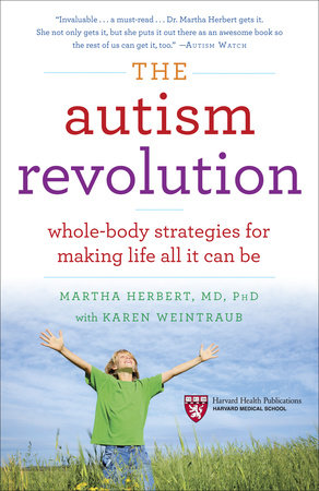 The Autism Revolution by Dr. Martha Herbert and Karen Weintraub