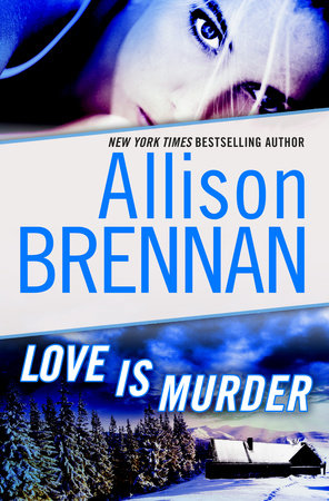 Love Is Murder: A Novella of Suspense by Allison Brennan
