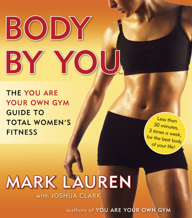 Body by You by Mark Lauren and Joshua Clark