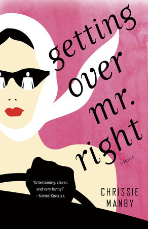 Getting Over Mr. Right by Chrissie Manby