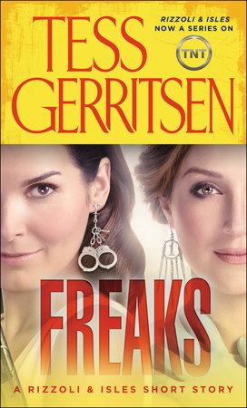 Freaks: A Rizzoli & Isles Short Story by Tess Gerritsen