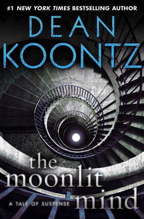 The Moonlit Mind (Novella) by Dean Koontz
