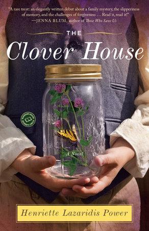 The Clover House by Henriette Lazaridis Power