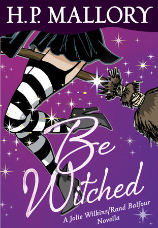 Be Witched (Novella) by H. P. Mallory
