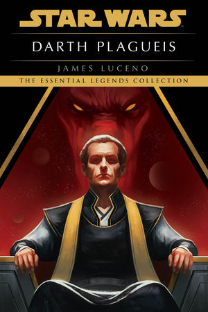Darth Plagueis: Star Wars Legends by James Luceno