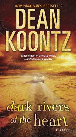 Dark Rivers Of The Heart by Dean Koontz