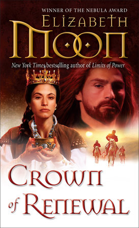 Crown of Renewal by Elizabeth Moon