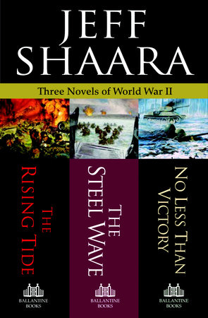 Three Novels of World War II by Jeff Shaara