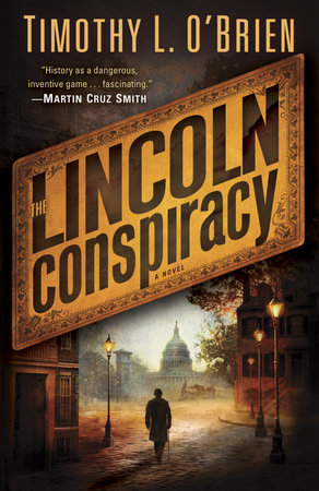 The Lincoln Conspiracy by Timothy L. O'Brien