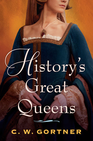 History's Great Queens 2-Book Bundle by C.  W. Gortner